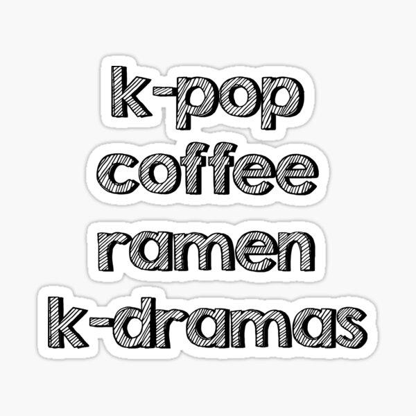 K-pop, Coffee, Ramen - Korean Dramas Sticker