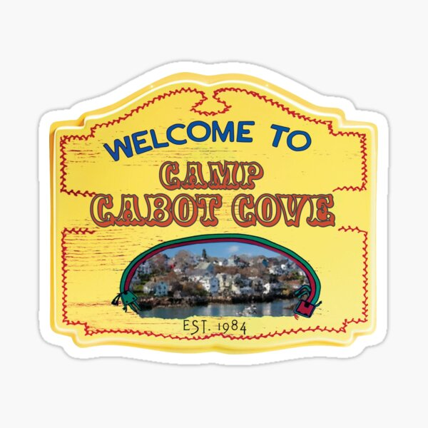 Welcome to Camp Cabot Cove Sticker