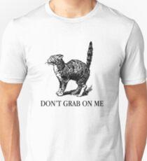 Don't Grab on Me T-Shirt
