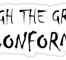 Protest Quote - Through The Granite Of Conformity Sticker