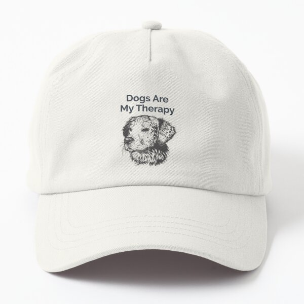 Dogs Are My Therapy Dog Love Pet Love  Dad Hat
