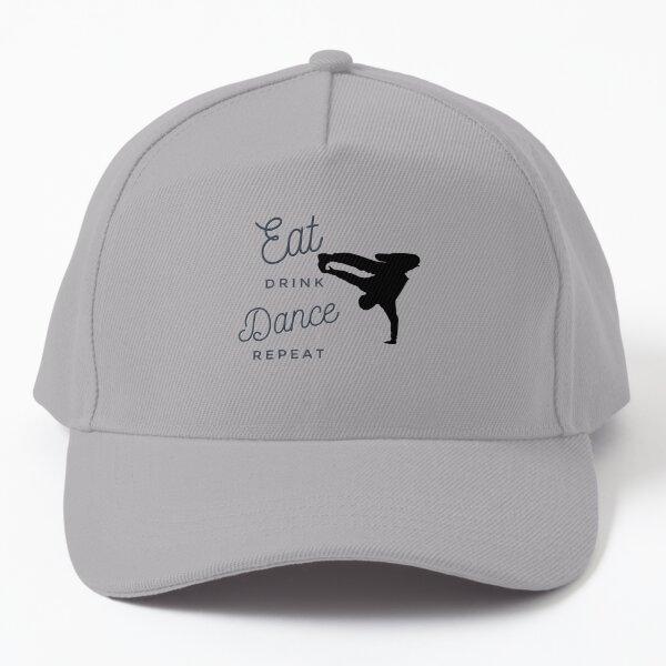 Eat Drink Dance Repeat, Dancer, Dance Fun, Dance Love, Break Dance Baseball Cap
