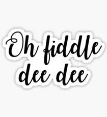 Oh Fiddle Dee Dee Sticker