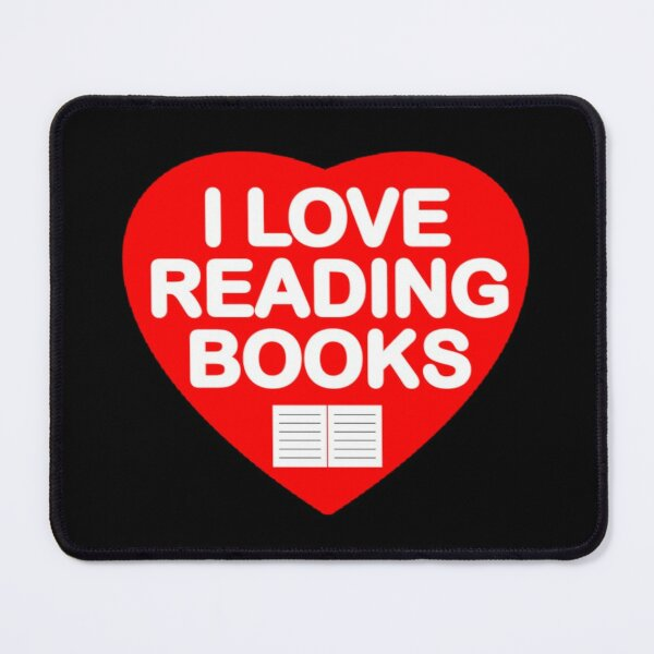 I Love Reading Books Addicted to Reading Love Books Bookworm Red Heart Mouse Pad
