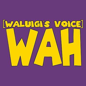 Wah Waluigi Voice by lekmuda