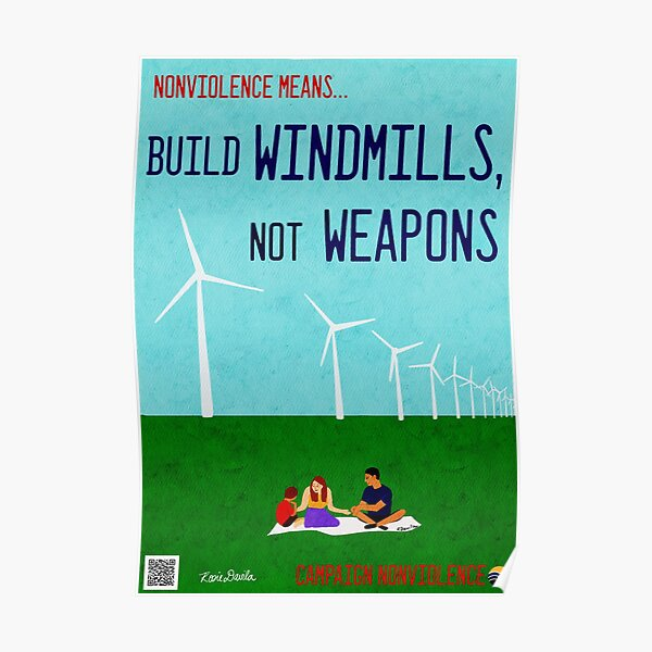 Nonviolence Means.... Build Windmills, Not Weapons Poster