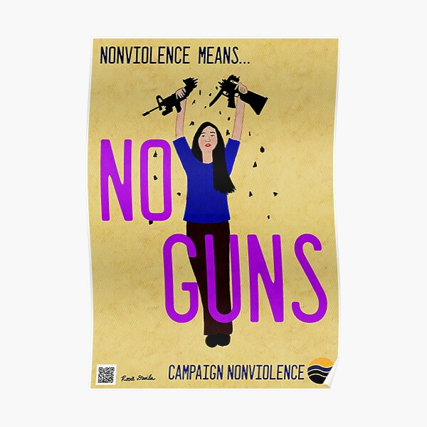 Nonviolence Means.... No Guns Poster