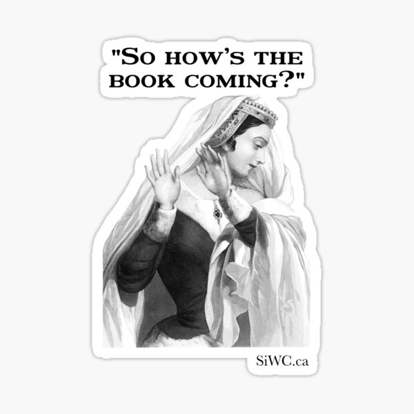 So How's The Book Coming? Sticker