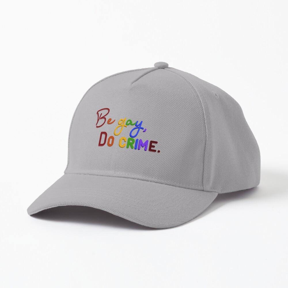 Be Gay, Do Crimes - Pride Design Cap