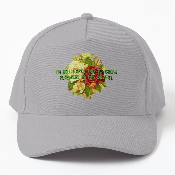 Not Expecting Flowers in The Desert - Big Country Design Baseball Cap