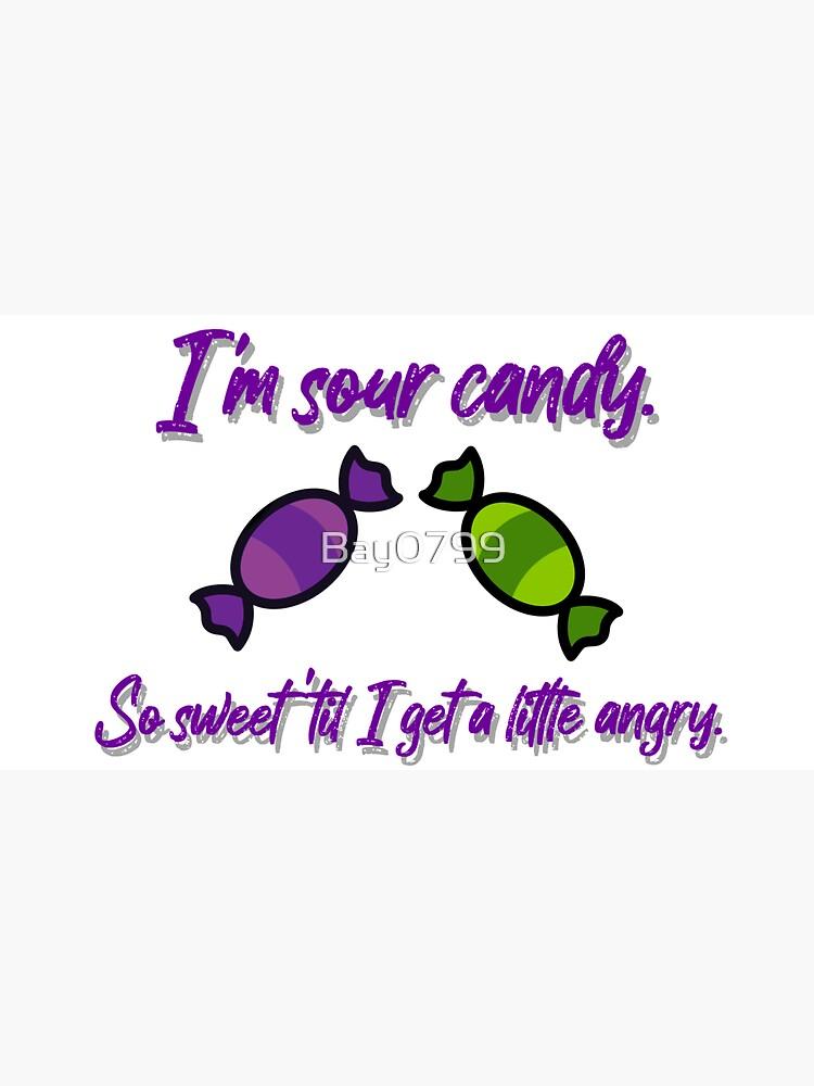 I'm Sour Candy - Lady Gaga Design by Bay0799
