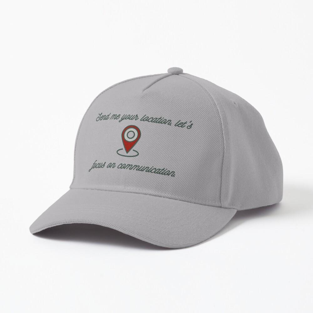 Send Me Your Location - Khalid Design Cap