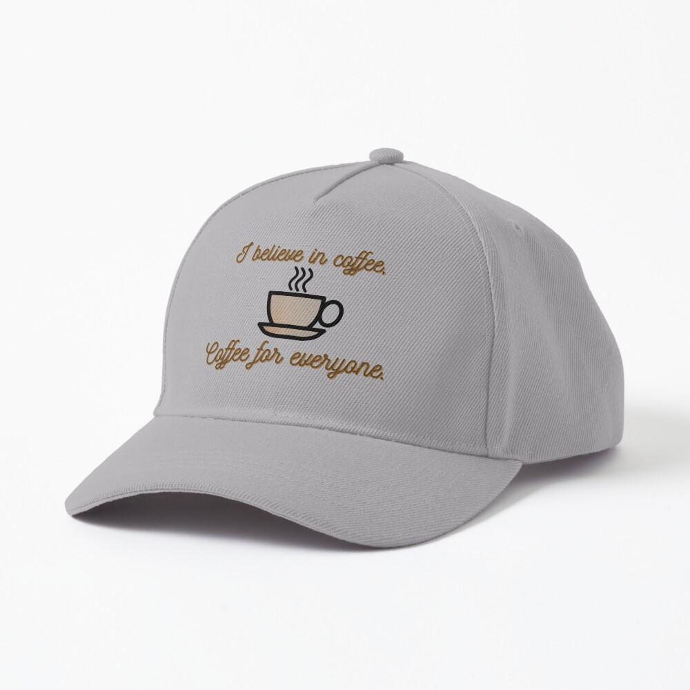 I Believe In Coffee - Daria Morgendorffer Design Cap