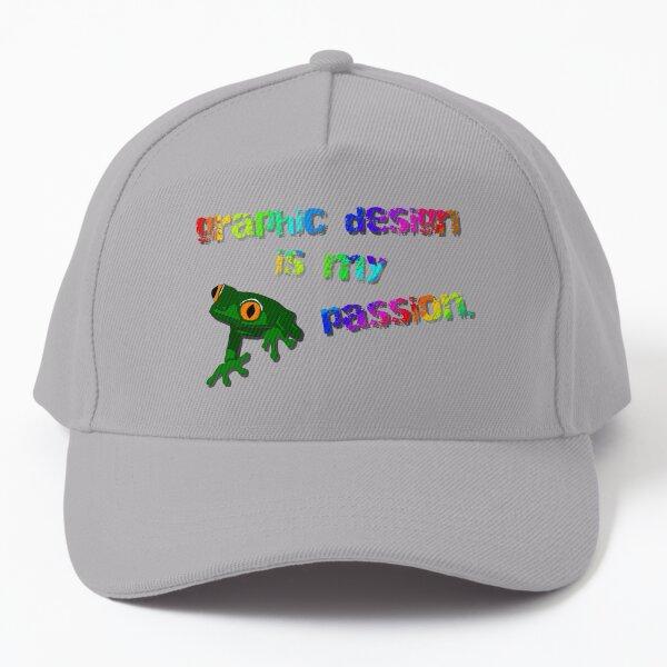 Graphic Design Is My Passion - Meme Design Baseball Cap