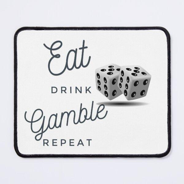 Eat Drink Gamble Repeat, Casino, Gambling Mouse Pad