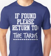 If Found, Please Return to The TARDIS T-Shirt