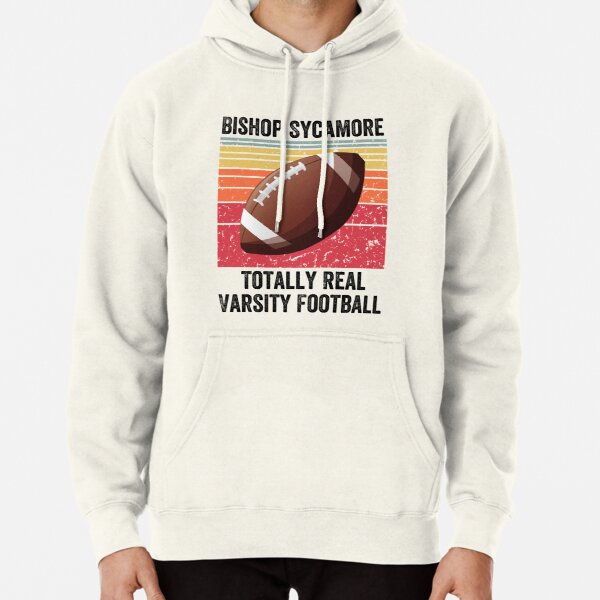 Bishop Sycamore Totally Real Varsity Football Team Pullover Hoodie