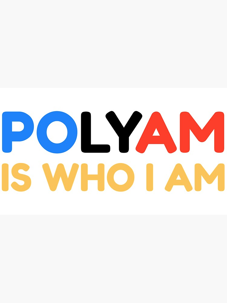 Polyam Is Who I Am by polyphiliashop