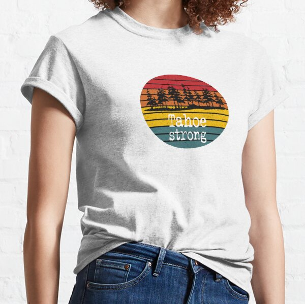 Tahoe strong: California fire victim benefit, wildfire donation, fire victim donation, El Dorado strong, Caldor Fire, Dixie fire, donating 100% of the profit to California wildfire victims Classic T-Shirt