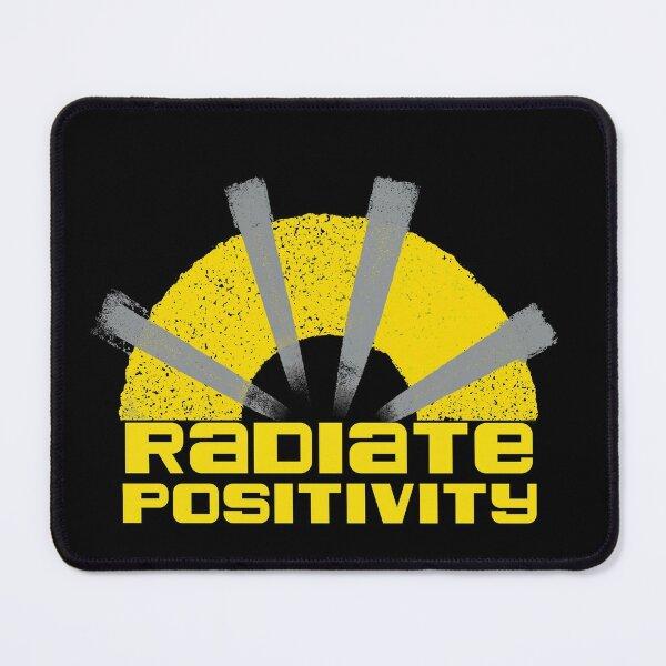 Radiate Positivity  Mouse Pad
