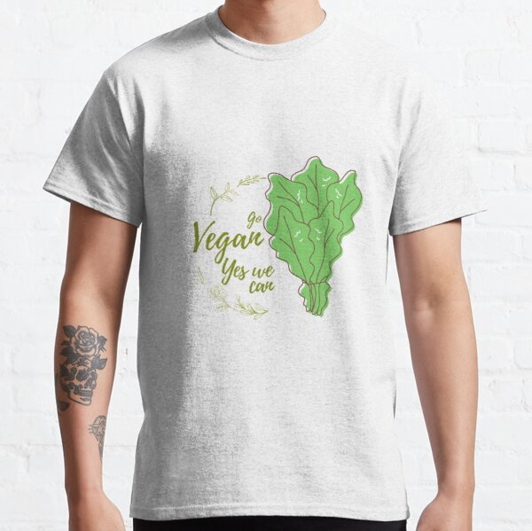 Go vegan yes we can Classic T-Shirt