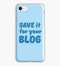 Save it for your blog iPhone Case/Skin
