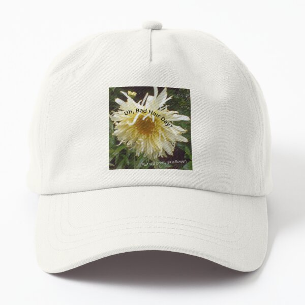 Uh, Bad Hair Day? But still pretty as a flower! Dad Hat