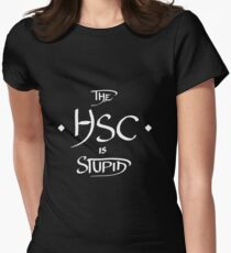 The HSC Is Stupid - White Women's Fitted T-Shirt