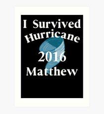 I SURVIVED HURRICANE MATTHEW Art Print