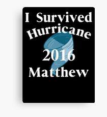 I SURVIVED HURRICANE MATTHEW Canvas Print