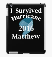 I SURVIVED HURRICANE MATTHEW iPad Case/Skin