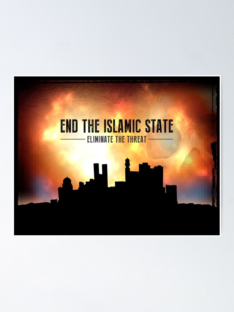 Alternate view of End The Islamic State Poster