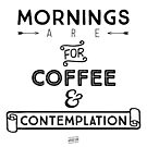Mornings are for... by VeryGood91