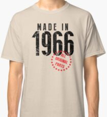 Made In 1966, All Original Parts Classic T-Shirt