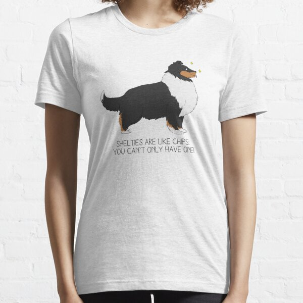 Shelties are like chips - Black Tri Essential T-Shirt