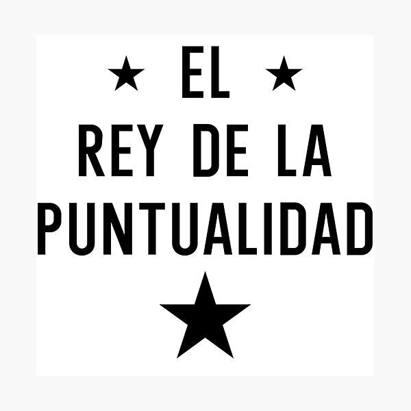 ✰ EL REY DE LA PUNTUALIDAD ✰ Photographic Print