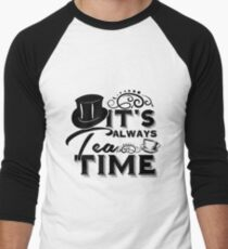 """Always tea time"" - The Mad Hatter, Alice in wonderland Men's Baseball ¾ T-Shirt"