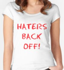 Haters back off! Women's Fitted Scoop T-Shirt