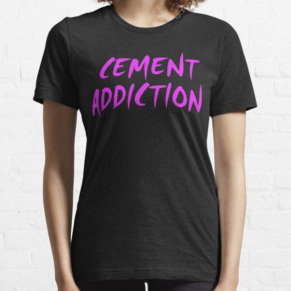 Cement Addiction Essential T-Shirt