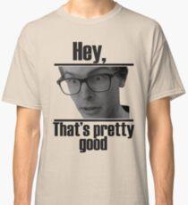 Hey, that's pretty good IDubbbzTV alternate Classic T-Shirt