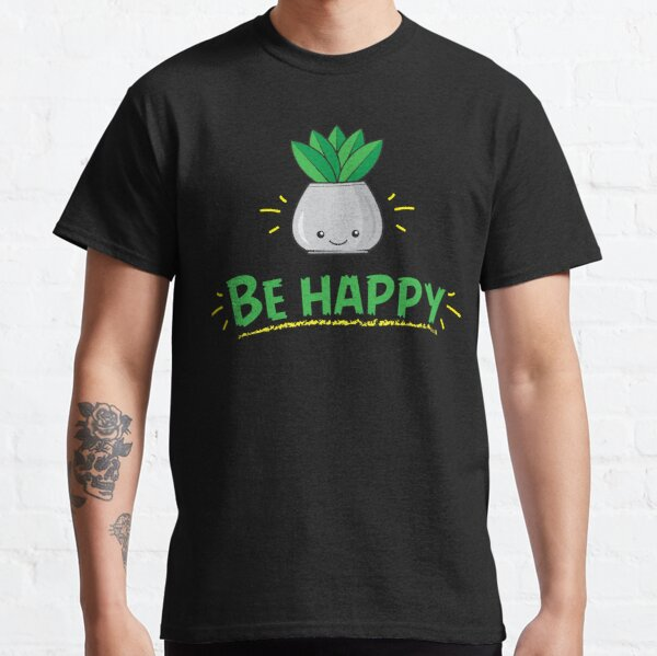 be happy t-shirt stickers,gift  Essential T-Shirt Classic T-Shirt