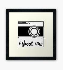 I Shoot Raw! Framed Print
