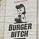 Burger Bitch- sign on Amsterdam restaurant by David Chesluk