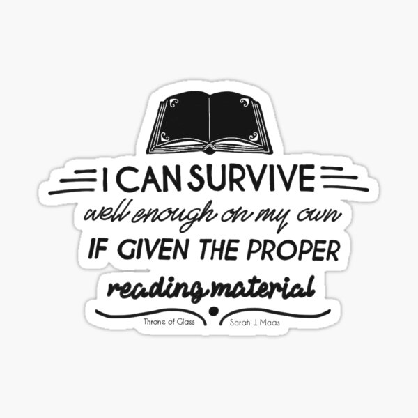 I can survive well enough on my own - if given the proper reading material Sticker