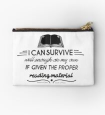 I can survive well enough on my own - if given the proper reading material Studio Pouch