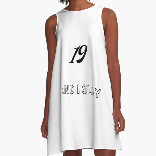 19 and i slay A-Line Dress