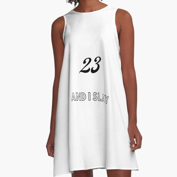 23 and I slay A-Line Dress