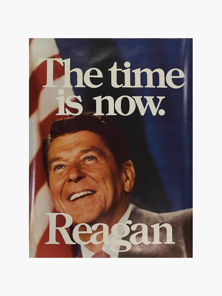 The Time Is Now Ronald Reagan by mackattak06