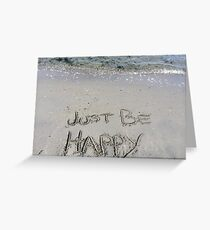 Just Be Happy Greeting Card