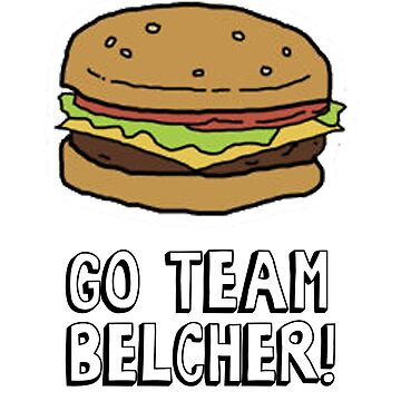 Go Team Belcher! by portraitlady